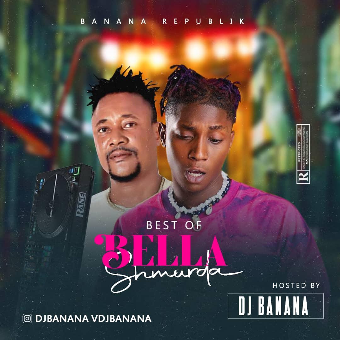 Mixtape: Dj Banana – Best of Bella Shmurda