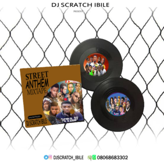 MIXTAPE: DJ Scratch Ibile - Street Anthem Mix